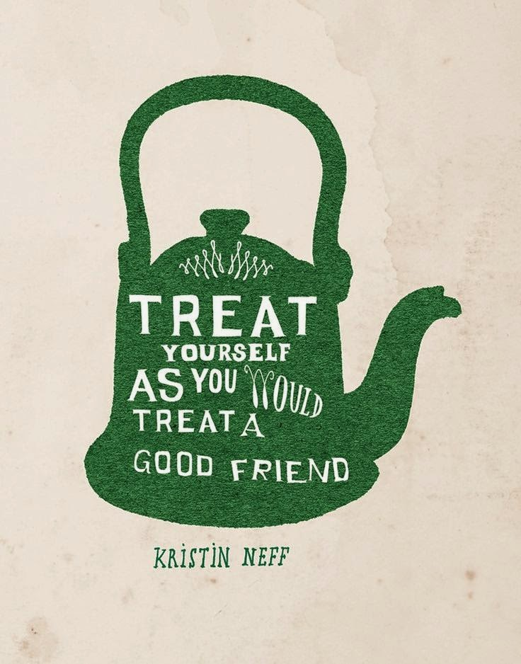 Quote Kristin Neff Treat yourself as you would treat a good friend