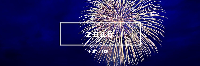 Laten we in 2016 niet meer goede voornemens voor 2016