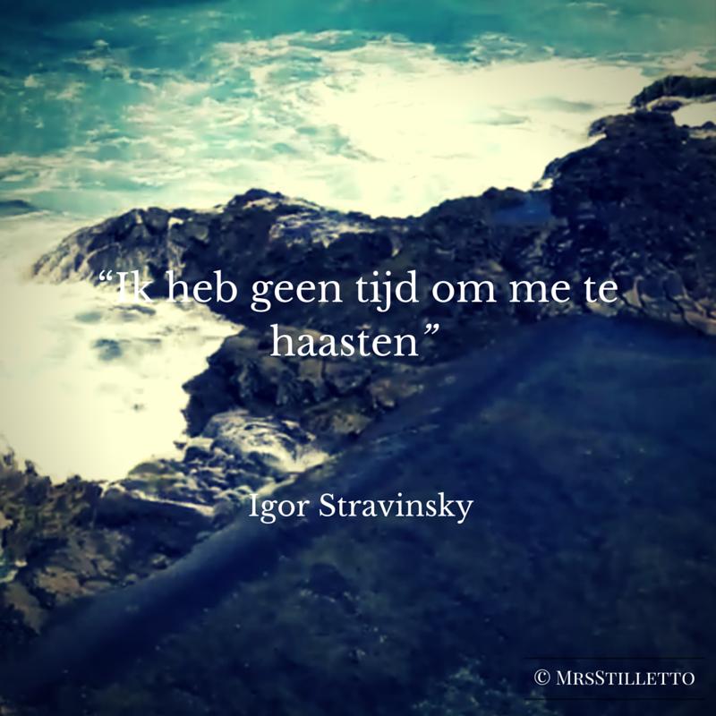 haasten en onthaasten quote igor stravinsky