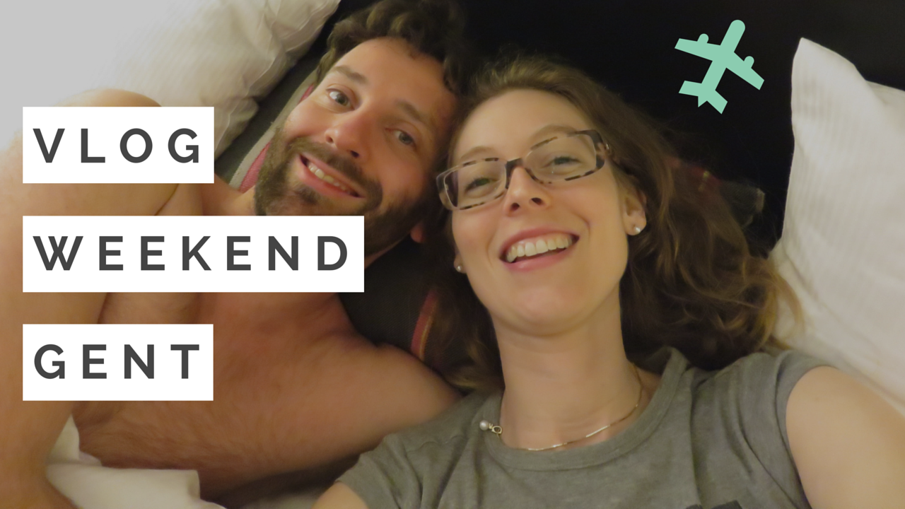 Vlog weekend Gent