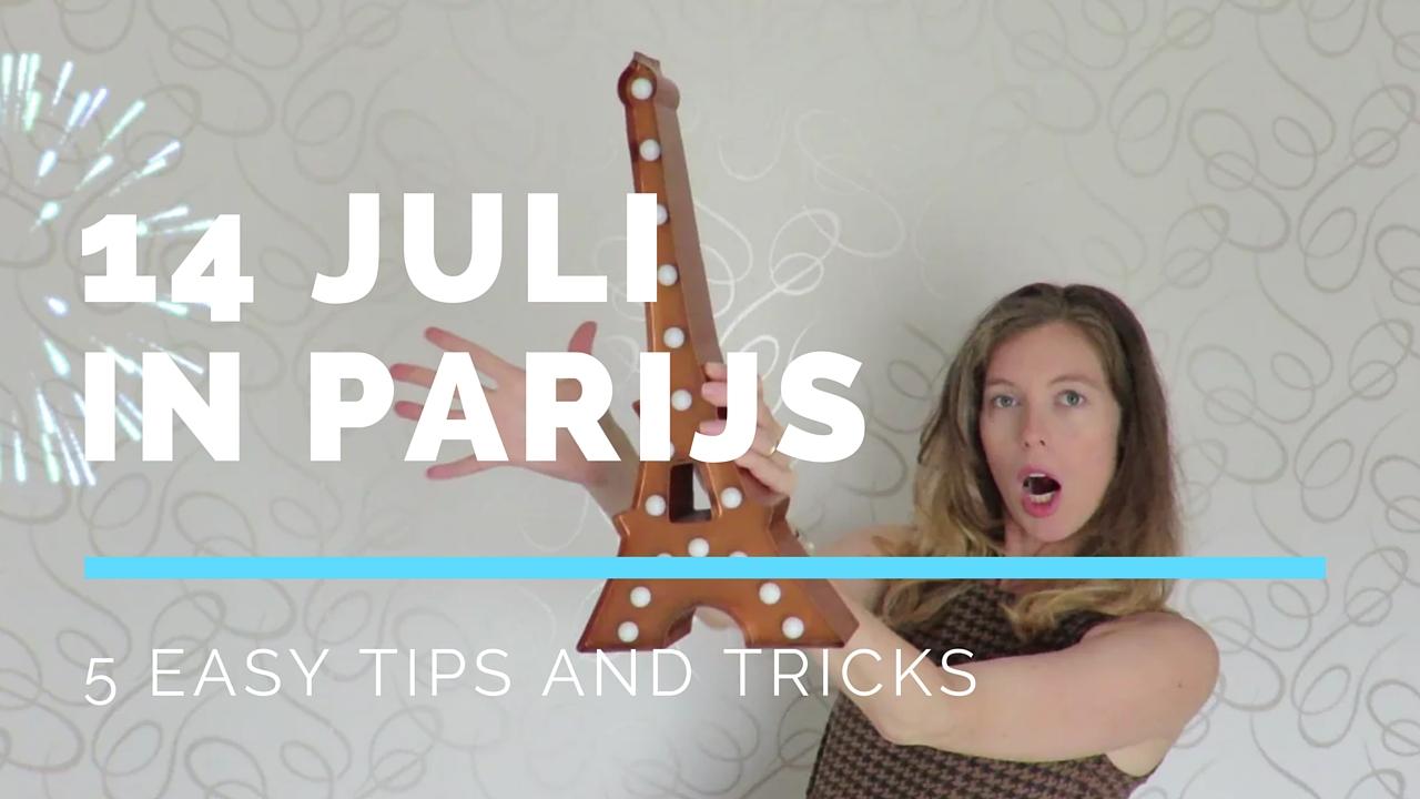 14 juli in Parijs - 5 tips voor 14 juillet