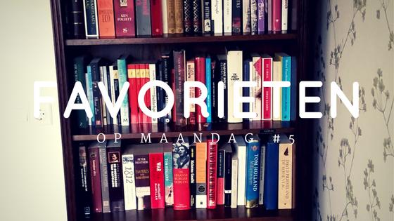 Favorieten op maandag 5 boekenkast