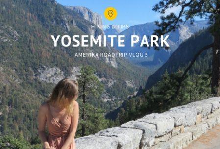 Tips Yosemite Park Hiking Yosemite Park Amerika roadtrip VLOG 5