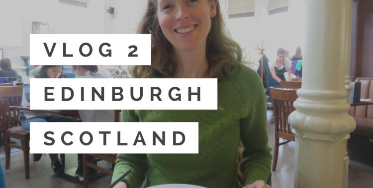 Edinburgh bezoeken - Edinburgh Scotland - vlog 2