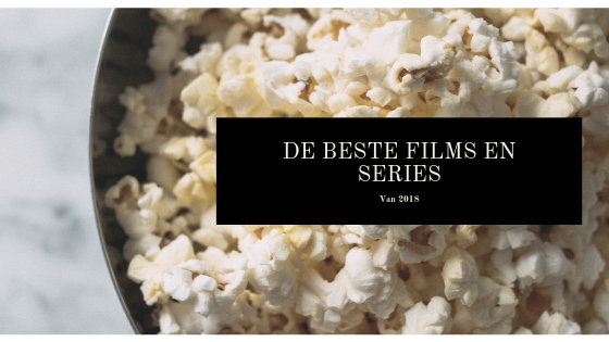 De beste films en series van 2018