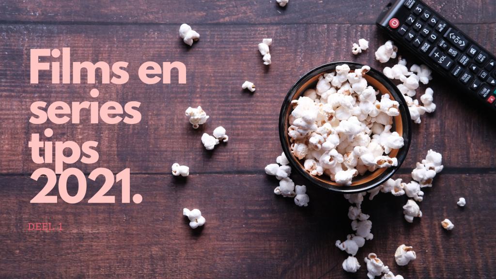 films en series tips 2021 deel 1